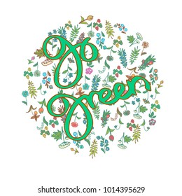 Hand written slogan Go Green, with flower background. Ecological friendly call