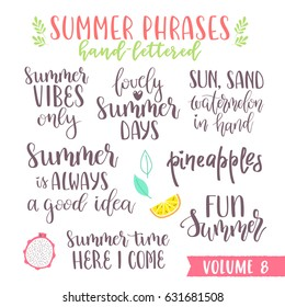 Hand written summer lettering phrases with beautiful script calligraphy font. Great for print, apparel, t-shirt, phone case, postcards and party flyers, web design.