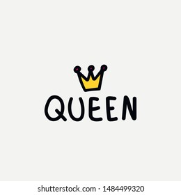 """Hand written text """"Queen"""" with doodle crown. Sarcastic feminist print for apparel or mug. Fun girly t shirt meme print"""