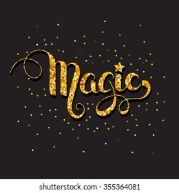 """Hand written word """"magic"""" with a texture of  gold glitters on a black background. Magic shows, birthday invitation template. Vector illustration."""