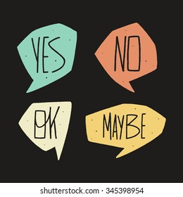 Hand written yes, no, maybe, ok signs in speech bubbles