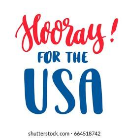 """The hand-drawing inscription: """"Hooray for the USA!"""" in a trendy calligraphic style. It can be used for card, mug, brochures, poster, t-shirts, and other promotional marketing materials. Vector Image."""
