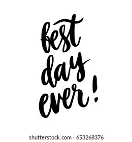 """The hand-drawing inspirational quote: """"Best day ever!"""" in a trendy calligraphic style. It can be used for card, mug, brochures, poster, t-shirts, phone case etc. Vector Image."""