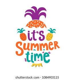Hand-drawn emblem It s Summer time with pineapple. For invitation, card, poster or banner. Summer quotes. Vector illustration.