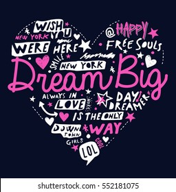 Hand-drawn heart shape typography print. Heart with various slogans. vector typography. dream big. vector illustration