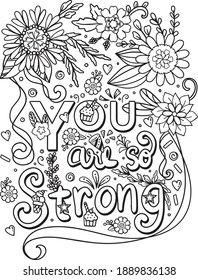 Hand-drawn with inspiration word. You are so strong font with sweet dessert and flowers element for Valentine's day or Greeting Cards. Coloring book for adults and kids. Vector Illustration.