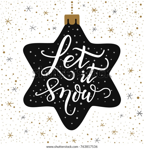 Hand-drawn lettering inscription Let it snow on the cartoon style christmas star and doodle black gold snowflake background. EPS 10 vector illustration