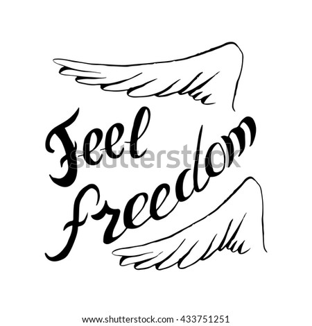 Handdrawn Lettering Phrase Feel Freedom Unique Stock Vector Royalty
