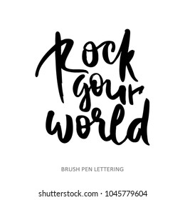 Handdrawn lettering of a phrase Rock Your World. Typography poster or apparel design. Vector art isolated on white background.