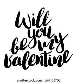 Handdrawn lettering of a phrase Will you be my valentine. Unique typography poster or apparel design. Modern brush calligraphy. Vector art isolated on background. Valentine typography quote.