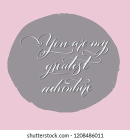 Royalty Free You Are My Greatest Adventure Stock Images Photos