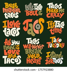 Hand-drawn lettering quote. Set of lettering tacos and how delicious it is. It can be used for menu, sign, banner, poster, and other promotional marketing materials. Vector calligraphy lettering.