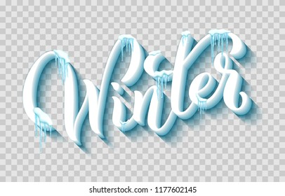 Hand-drawn lettering Winter, with realistic snow and icicles. Vector illustration