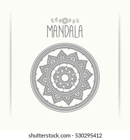 Hand-drawn mandala. Lace ornament. Round, circle pattern. Greeting, invitation card. Mehndi and yoga design. Oriental, Indian style. Vector illustration.