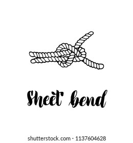 Hand-drawn picture of a sheet bend made in vector. Hand lettering. For a logo, visual material, poster or educational purpose.