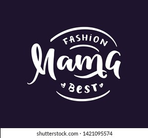 """Hand-drawn stamp vector logo """"Mama best"""" for shop, store, market with children dress. Lettering and calligraphy for poster,  postcard, banner, window. Print on cup, bag, shirt, package, balloon"""