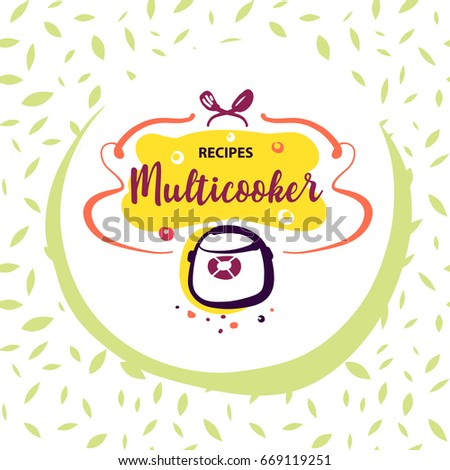 Hand-drawn template concept image for homemade recipe in multicooker. Sketch logo for illustrate menu, banner, poster, menu with main dish, soup, dessert.