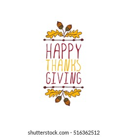 Handdrawn thanksgiving label with acorns and text on white background. Happy thanksgiving.