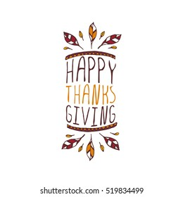 Handdrawn thanksgiving label with feathers and text on white background. Happy thanksgiving.