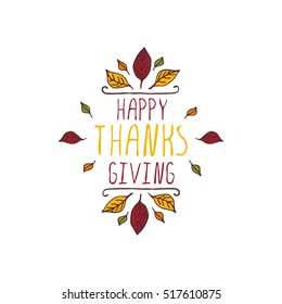 Handdrawn thanksgiving label with leaves and text on white background. Happy Thanksgiving.