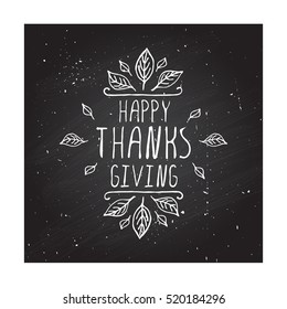 Handdrawn thanksgiving label with leaves and text on chalkboard background. Happy Thanksgiving.