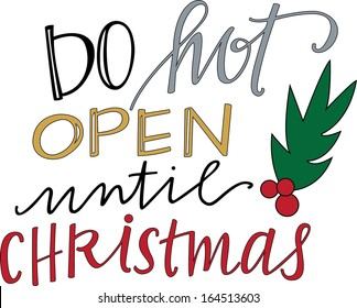 Dont Open Till Christmas.Do Not Open Until Images Stock Photos Vectors Shutterstock