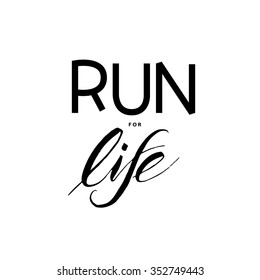 Handlettered Run for Life prhase. Mix of modern calligraphy styles. May used as marathon logo.
