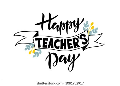 Handlettering Happy Teacher's Day. Vector illustration on white background. Great holiday gift card for the Teacher's Day.