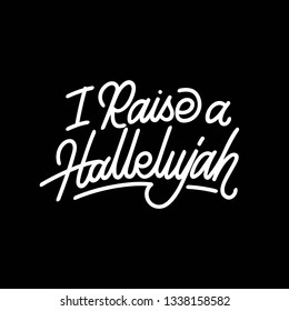 Handlettering typography I Raise a Hallelujah