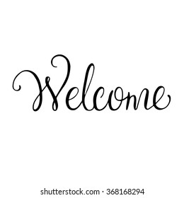 Hand-lettering Welcome. Welcome sign for home decoration. Vector hand-lettered phrase.