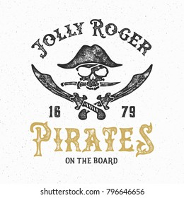 Handmade composition Pirates Jolly Roger  with skull, grunge. Vintage design. T-shirts graphics for print and other user. Vector