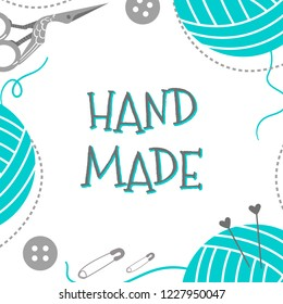 Handmade or knitting background with knitted pattern, yarn skeins, knitting tools, and handmade hobby accessories in flat style. Hand made yarn background. Vector ball of yarns decorative frame.