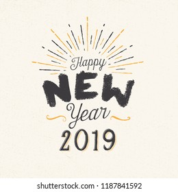 Handmade style greeting card - Happy New Year 2019 - Vector EPS10. For your print and web messages : greeting cards, banners, t-shirts.