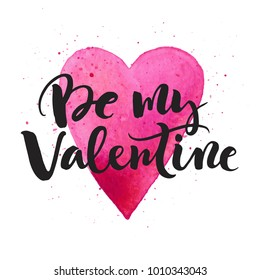 """Handmade watercolor postcard with heart and handwritten text """"Be my Valentine"""" for Valentines day, wedding, dating and other and other romantic events."""