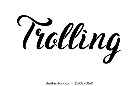 Handmade word: trolling, Hand sketched card trolling. Hand drawn trolling lettering sign. Invitation, banner, postcard. Trolling Vector illustration