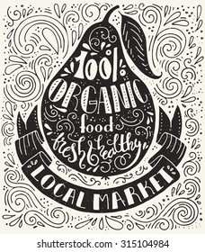 Handpainted quote about organic profucts on a pear - great vintage illustration with real texture. Local market poster.  Perfect illustration for food shop, grocery or organic product label.