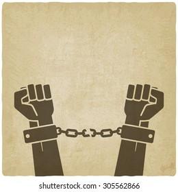 hands broken chains. freedom concept old background. vector illustration - eps 10