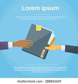 Hands Give Folder Document Papers, Concept Businessmen Share Information Data Icon Flat Vector Illustration