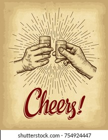 Hands holding drink glasses. Cheers lettering. Old paper texture with  linear vintage style sun rays background. Engraved style hand drawn vector illustration.