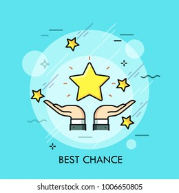 Hands holding golden star. Concept of perfect opportunity, possibility, potential, dream achievement. Creative vector illustration in thin line style for web banner, poster, website, advertisement.