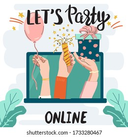 Hands holding party attributes on laptop screen and text Let's party online. Stay at home. Concept of communications in self isolation, quarantine