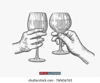 Hands holding wine glasses. Engraved style vector illustration. Template for your design works.