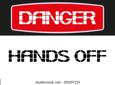 Hands off. Danger sign,rectangular poster warning of character in the text version.