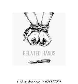 Hands tied with a rope. Penknife. Vector illustration of a sketch. Hand-drawn.