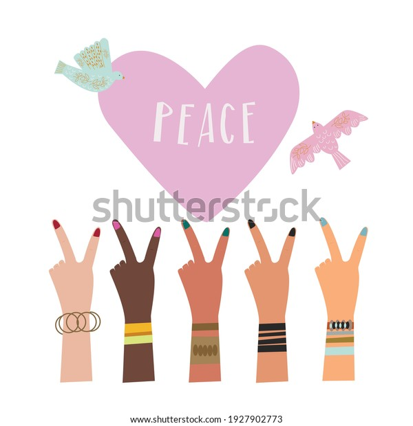 """Hands of women of different ethnic groups showing the peace sign on their fingers. Also one big heart with the inscription """"Peace"""" and flying doves around, as a sign that we want to live in peace."""
