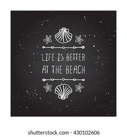 Hand-sketched summer element with shell and starfish on blackboard background. Text - Life is better at the beach