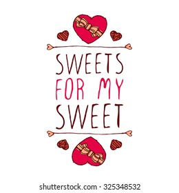 Hand-sketched typographic element  with doodle heart shaped chocolate candies. Sweets for my sweet.