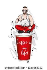 Handsome guy in stylish clothes. Hipster. Vector illustration. A large glass of coffee. Vector illustration for greeting card or poster, print on clothes. Fashion and style, clothing and accessories.