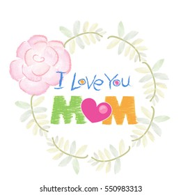 Handwriting, 'I love you mom' written on Mother's Day greeting card
