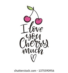 Handwriting lettering quote - I love you Cherry much.  Cartoon cute avocado vector illustration. Valentine's day romantic vector print